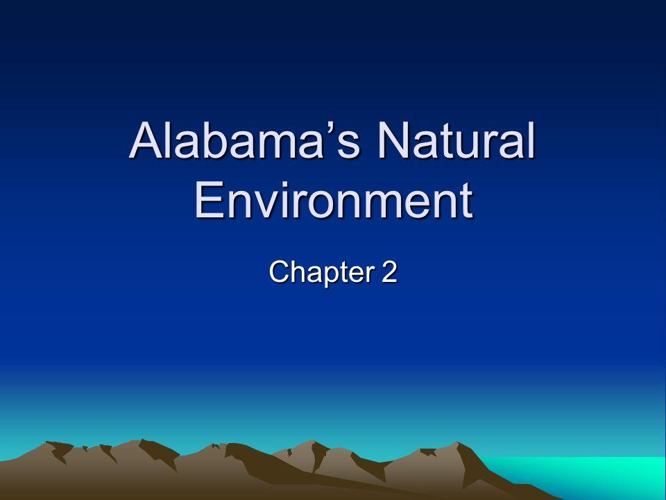 Alabamas Natural Environment Chapter 2