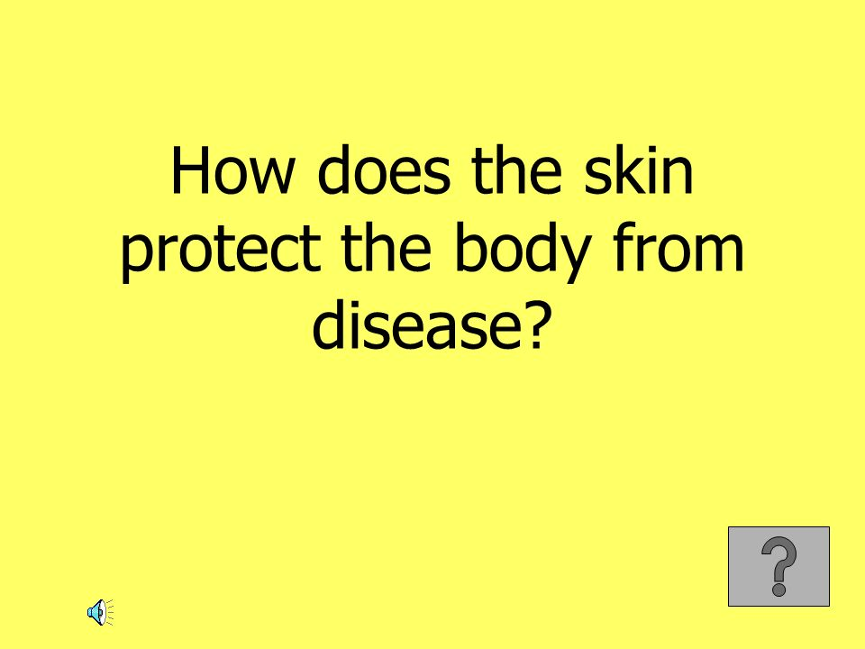How does the skin protect the body from disease?