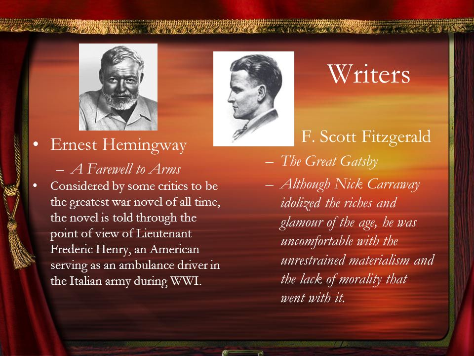 Writers Ernest Hemingway –A Farewell to Arms Considered by some critics to be the greatest war novel of all time, the novel is told through the point