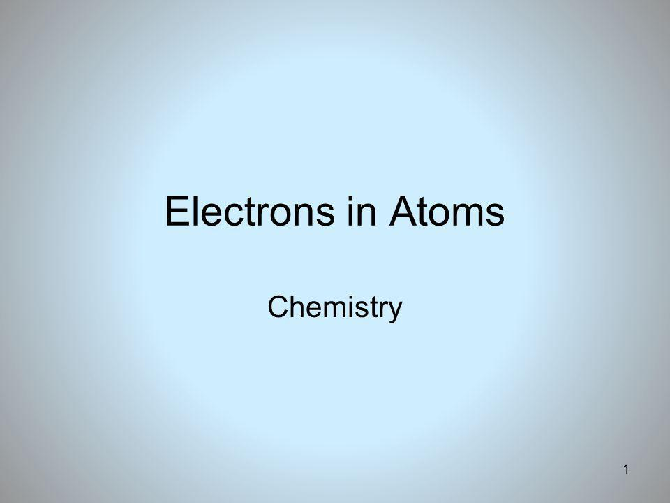 1 Electrons in Atoms Chemistry