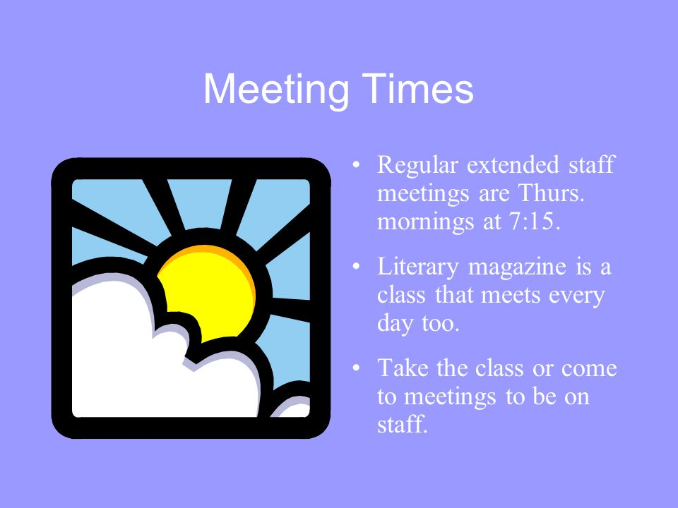 Meeting Times Regular extended staff meetings are Thurs.