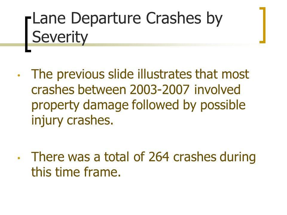 The previous slide illustrates that most crashes between 2003-2007 involved property damage followed by possible injury crashes.