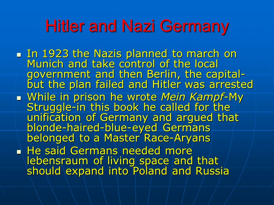 Hitler and Nazi Germany In 1923 the Nazis planned to march on Munich and take control of the local government and then Berlin, the capital- but the pl