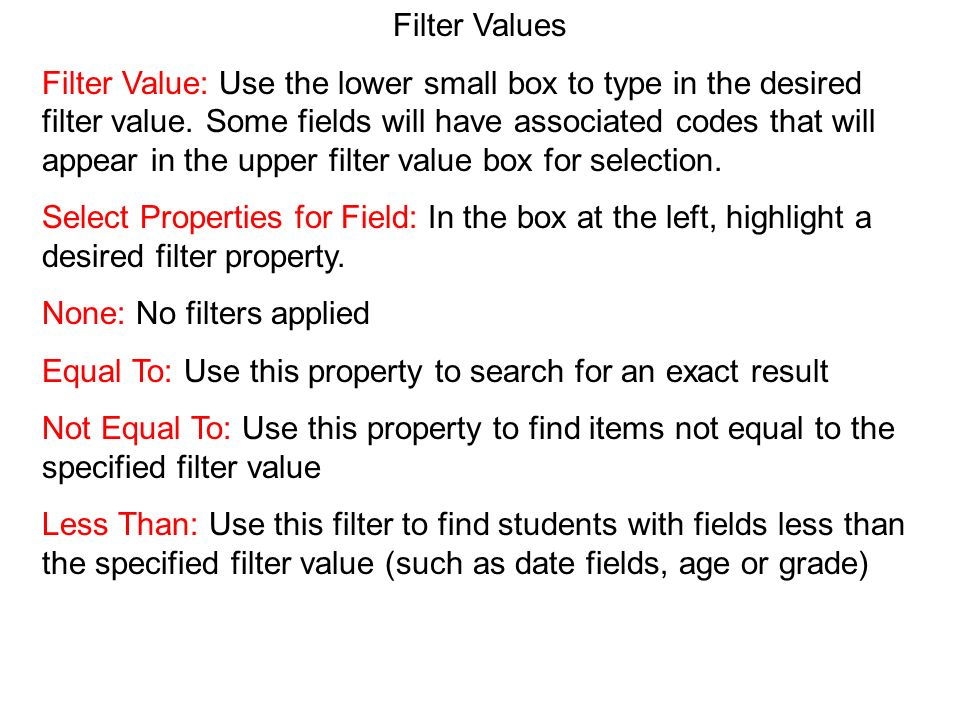 Filter Values Filter Value: Use the lower small box to type in the desired filter value.