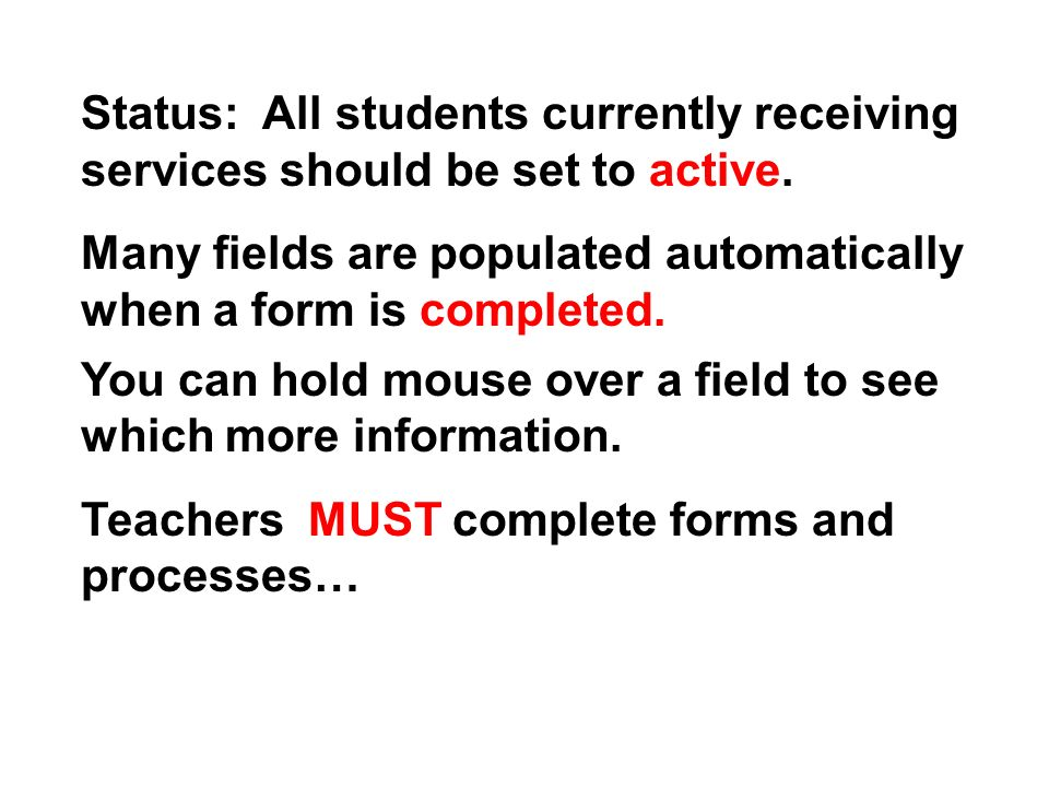 Status: All students currently receiving services should be set to active.