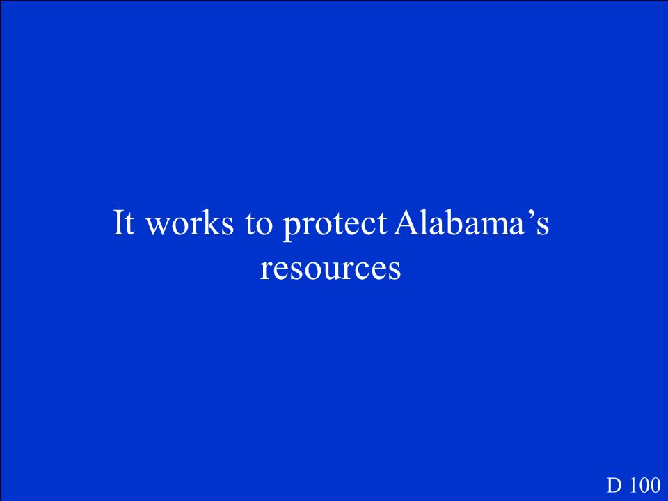 How does the state government affect Alabamas natural environment? D 100