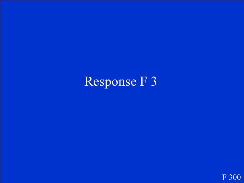 Question F 3 F 300