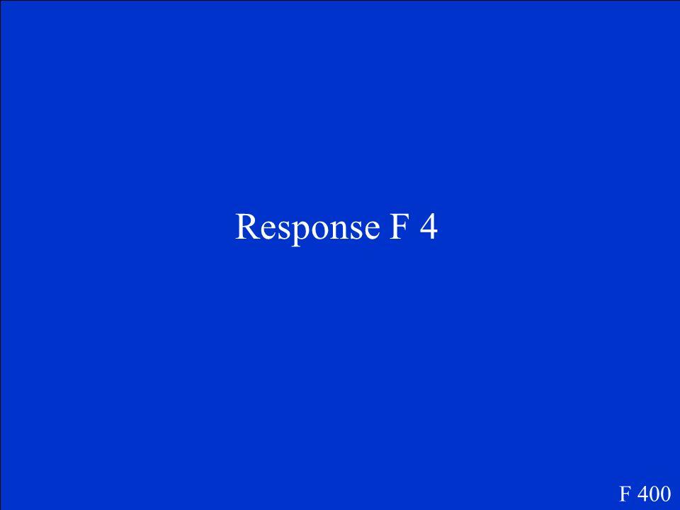 Question F 4 F 400