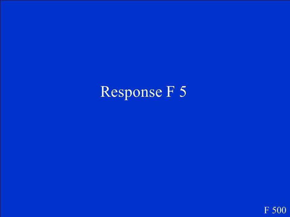 Question F 5 F 500