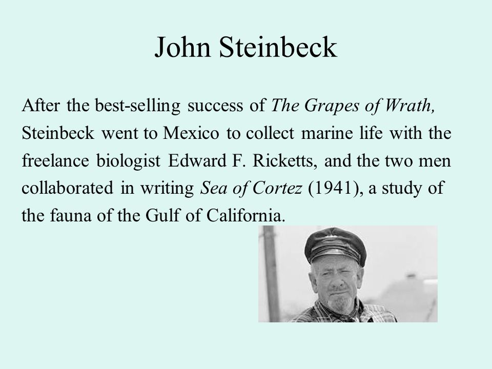 After the best-selling success of The Grapes of Wrath, Steinbeck went to Mexico to collect marine life with the freelance biologist Edward F.