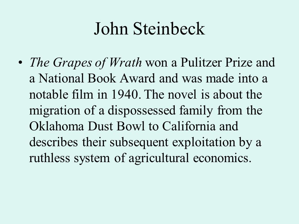 The Grapes of Wrath won a Pulitzer Prize and a National Book Award and was made into a notable film in 1940.