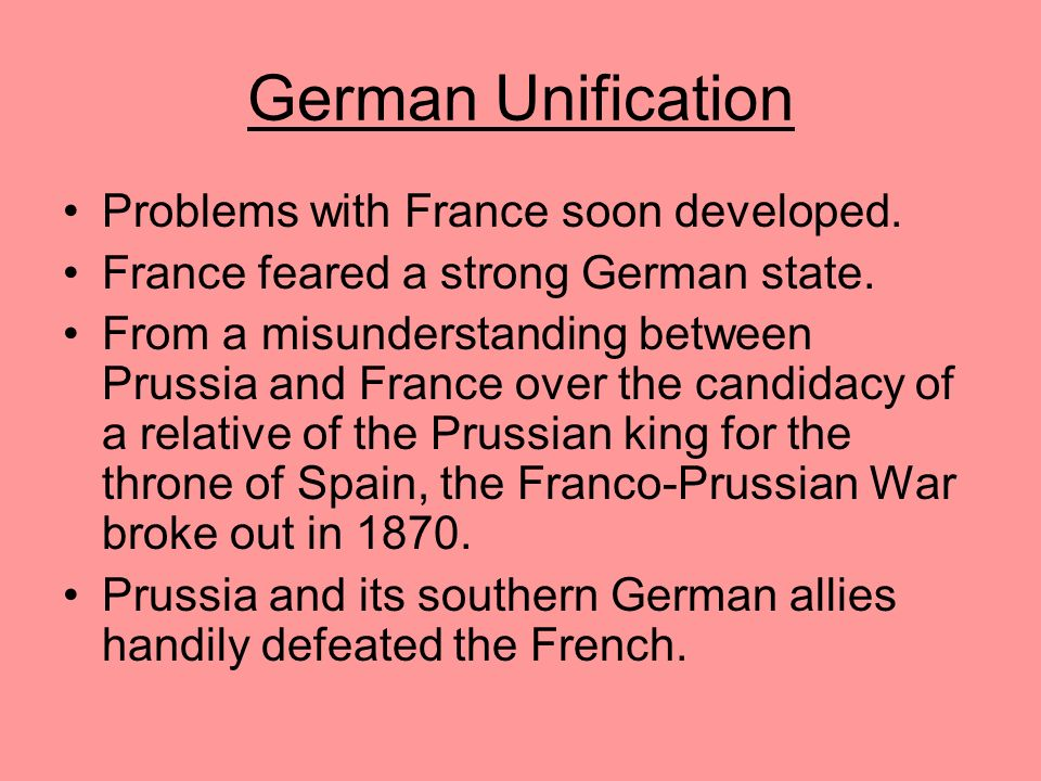 German Unification The southern German states signed military alliances with Prussia for protection against France, even though Prussia was Protestant