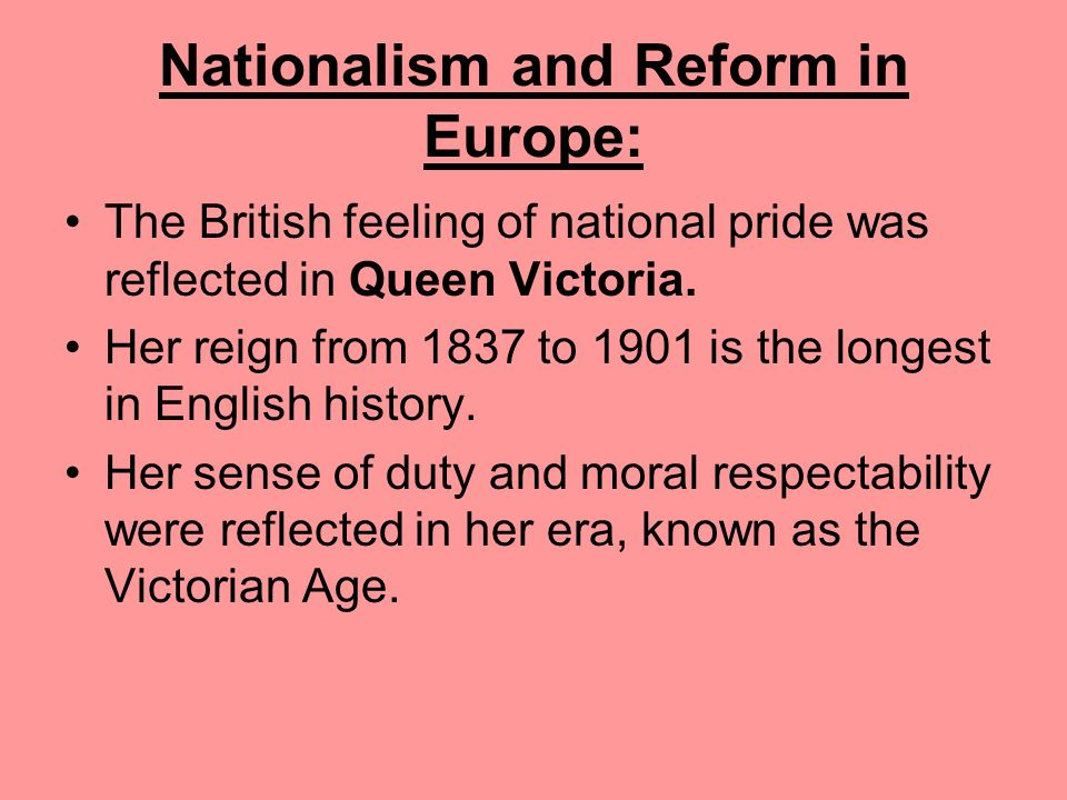 Nationalism and Reform in Europe: Further social and political reforms stabilized Britain through the 1860s. Britains continued economic growth also a