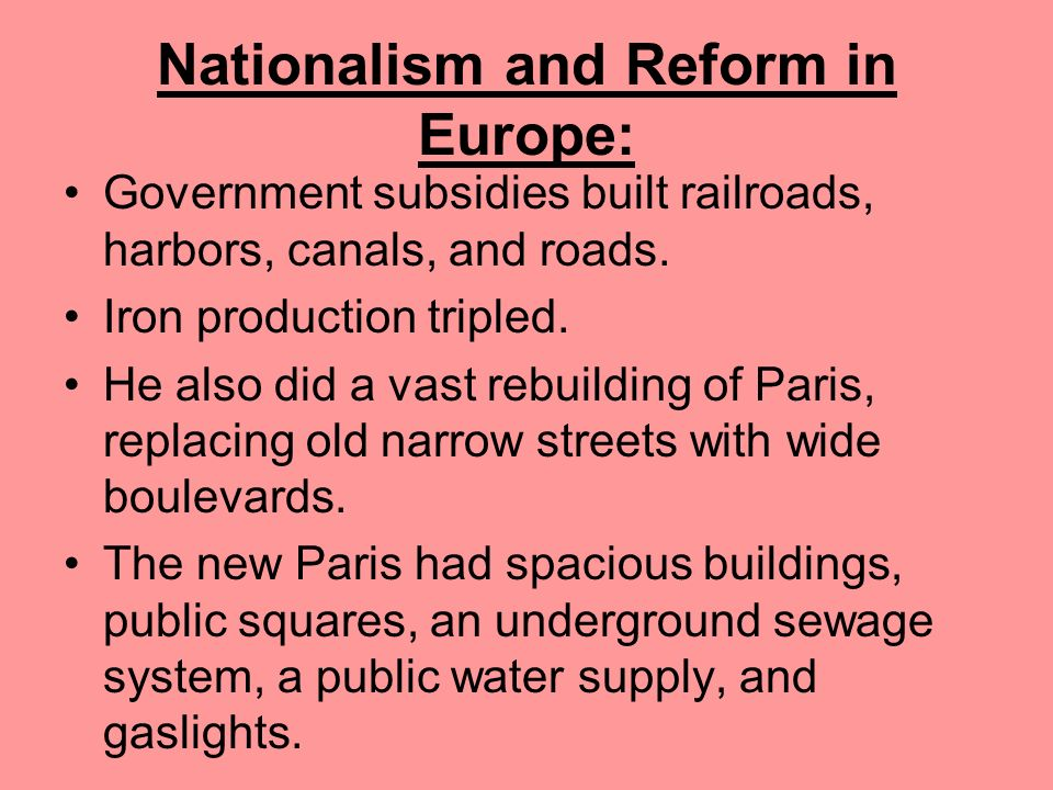 Nationalism and Reform in Europe: Napoleon IIIs government was authoritarian. He controlled the armed forces, police, and civil service. Only he could