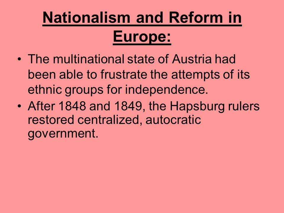 Nationalism and Reform in Europe: Opposition to the emperor arose in the 1860s. Napoleon III liberalized his regime, giving the legislature more power