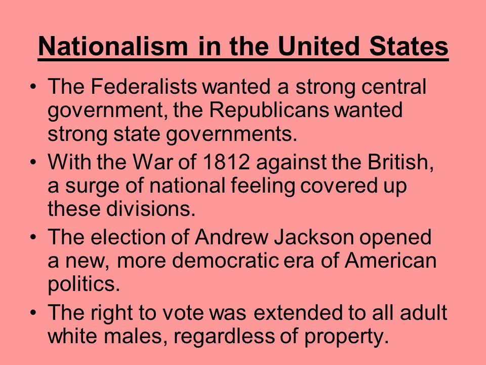 Nationalism in the United States The U.S. Constitution had committed the country to both nationalism and liberalism. Unity was not easy to achieve, ho