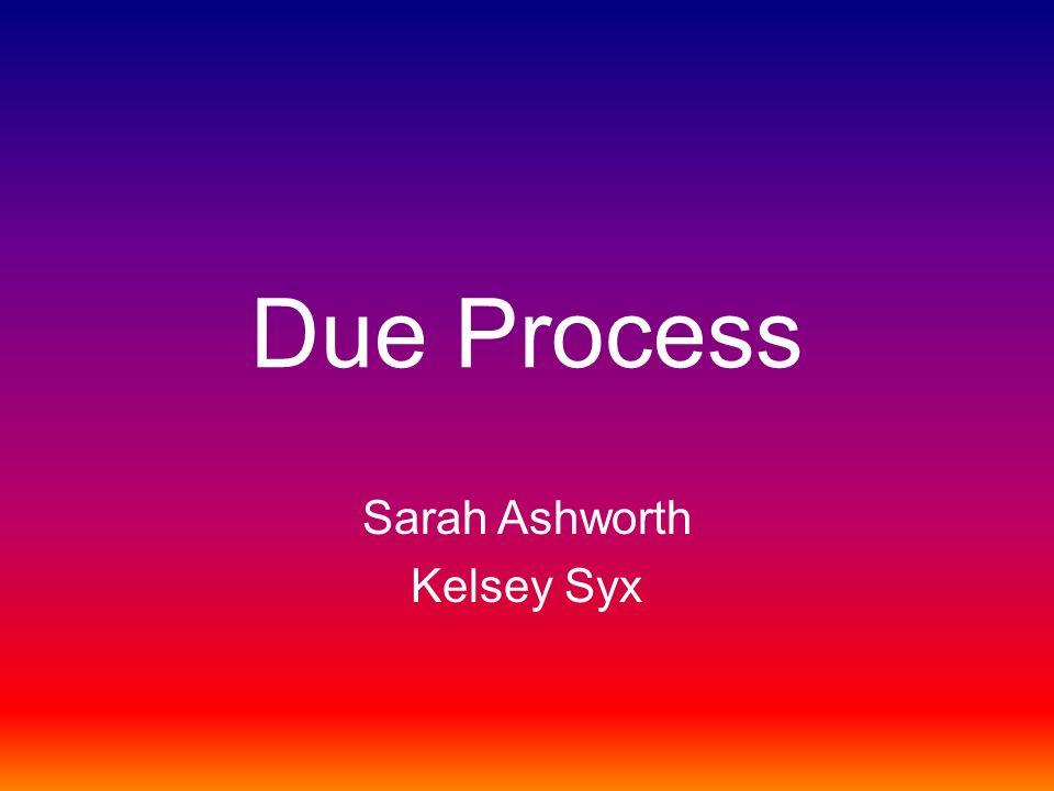 Due Process Sarah Ashworth Kelsey Syx