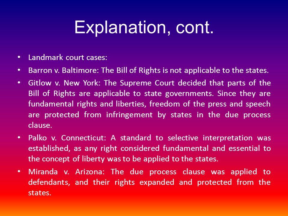 Explanation, cont.Landmark court cases: Barron v.