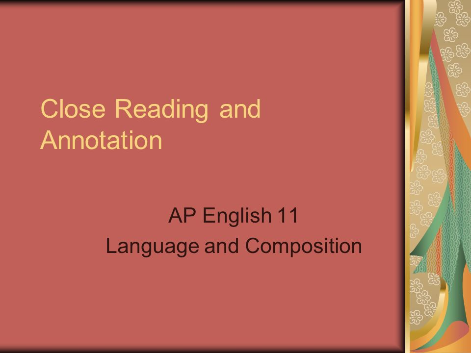 Close Reading and Annotation AP English 11 Language and Composition