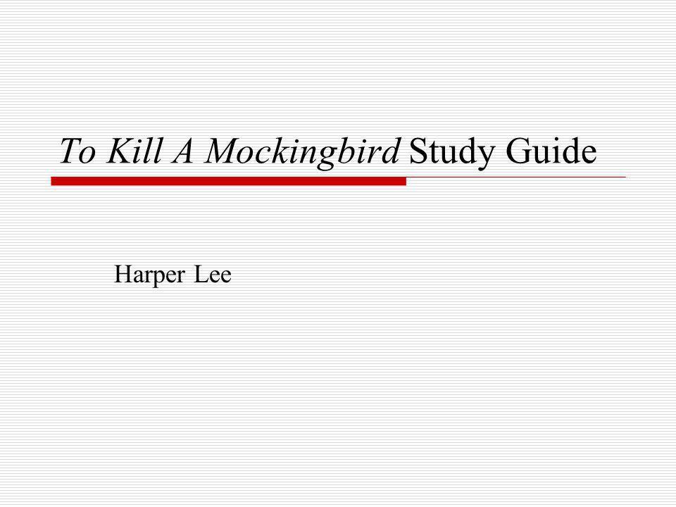 To Kill A Mockingbird Study Guide Harper Lee
