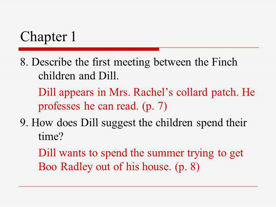Chapter 1 10.Describe the myth of Boo Radley.