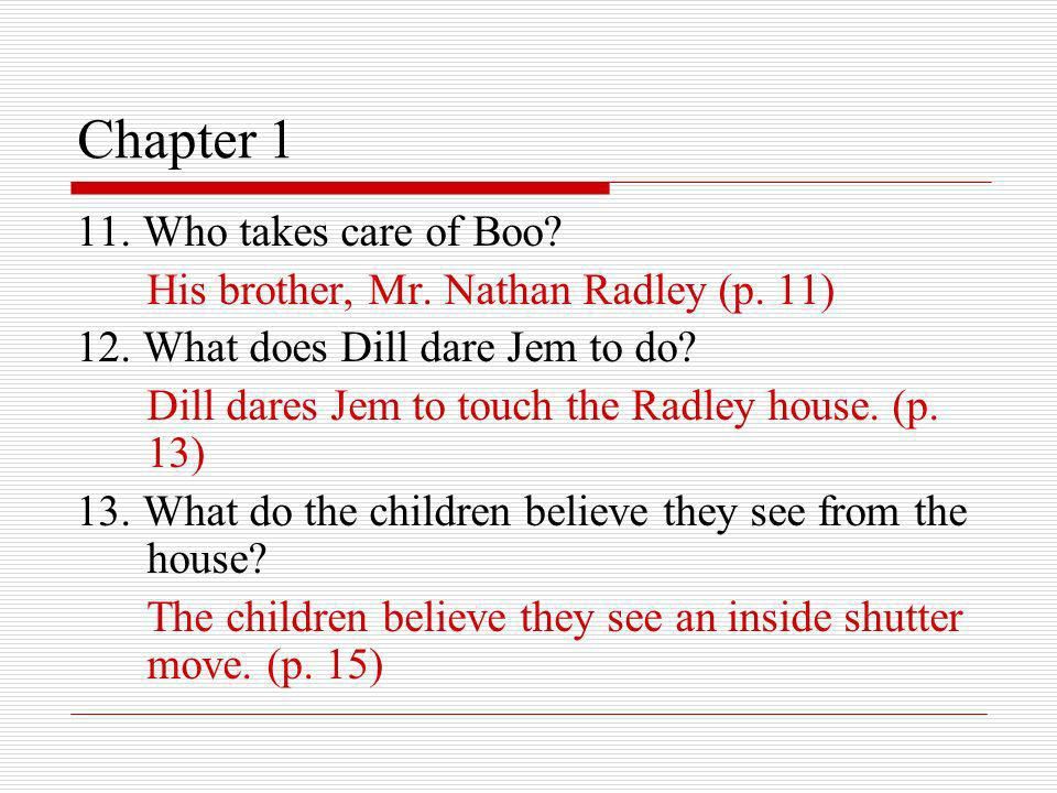 Chapter 6 35.On Dills last day, what do the children attempt to do.