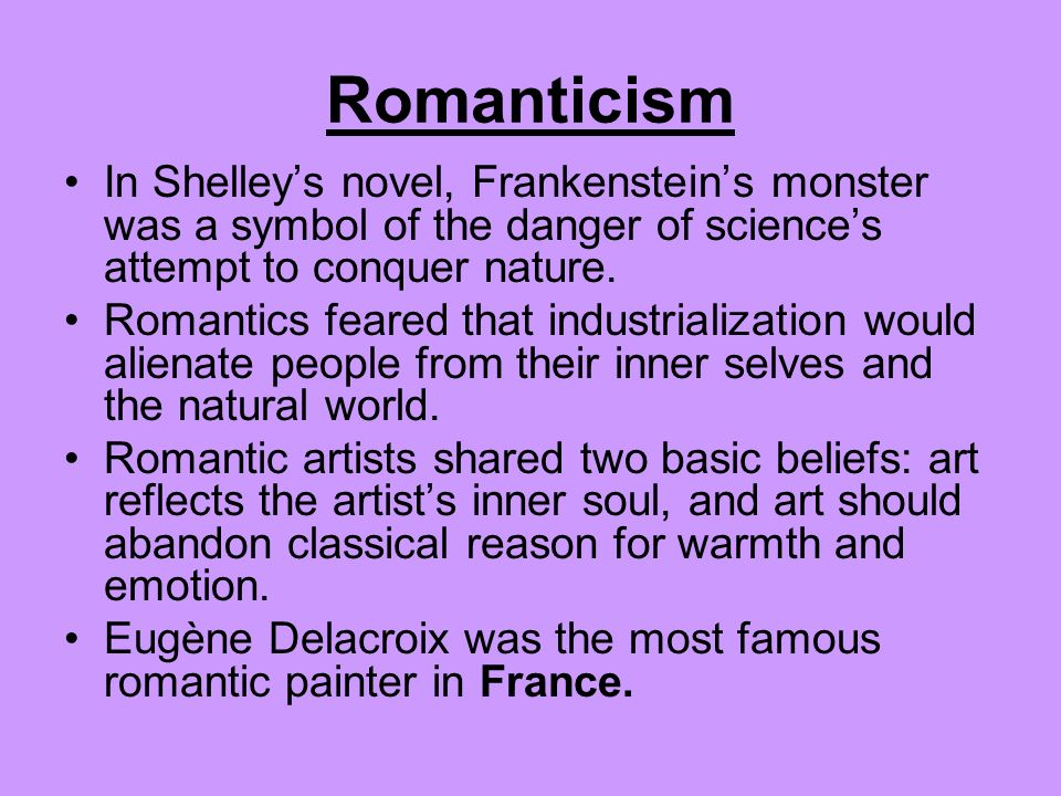 Romanticism Romantics viewed poetry as the direct expression of the soul. Romantic poetry gave expression to a vital part of romanticism, the love of