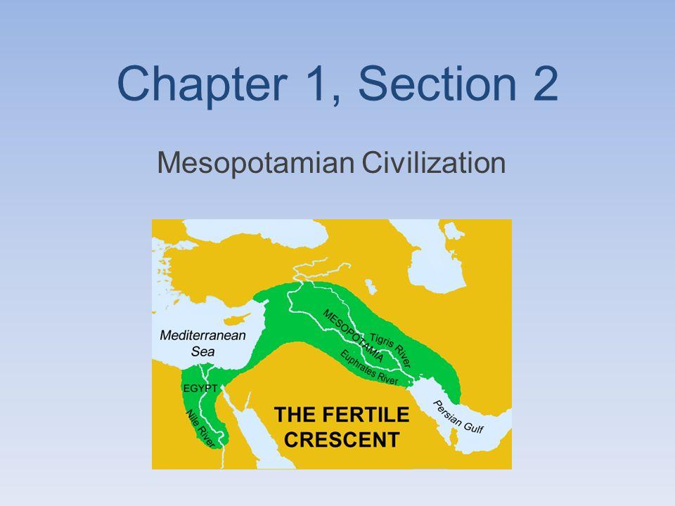 Chapter 1, Section 2 Mesopotamian Civilization