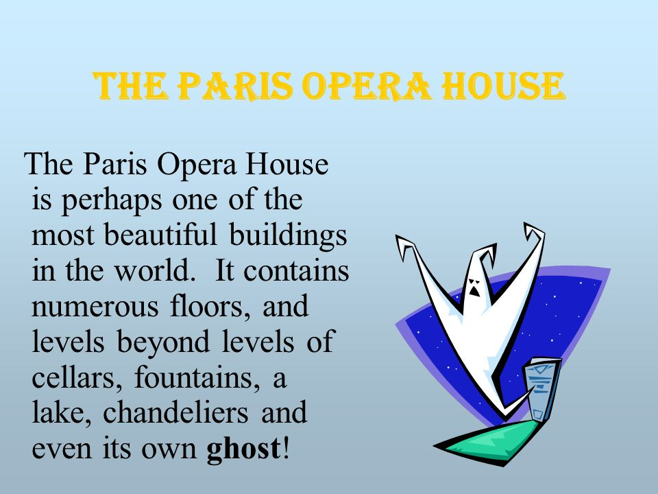 The Paris Opera House is perhaps one of the most beautiful buildings in the world.