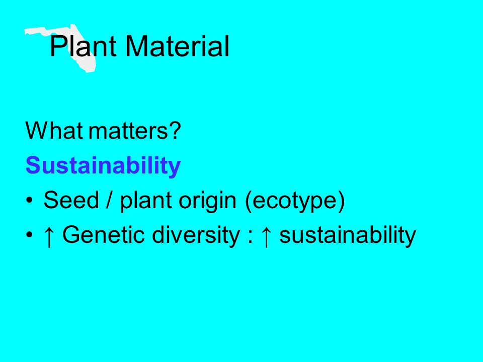 Plant Material What matters.