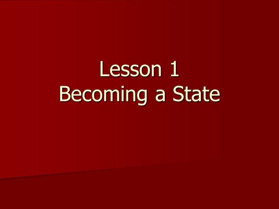Lesson 1 Becoming a State