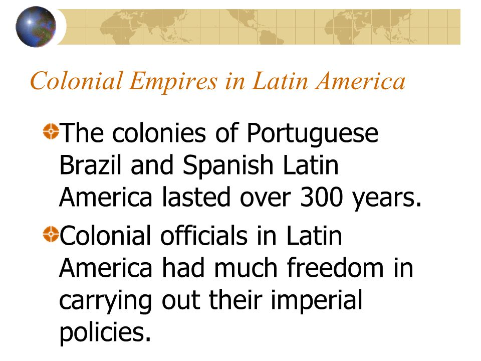Colonial Empires in Latin America The European rulers were determined to spread Christianity.