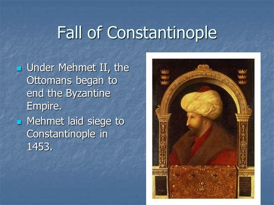 Fall of Constantinople Under Mehmet II, the Ottomans began to end the Byzantine Empire. Under Mehmet II, the Ottomans began to end the Byzantine Empir