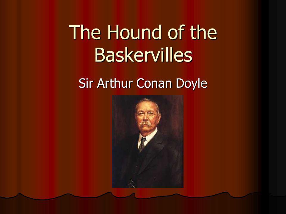 The Hound of the Baskervilles Sir Arthur Conan Doyle