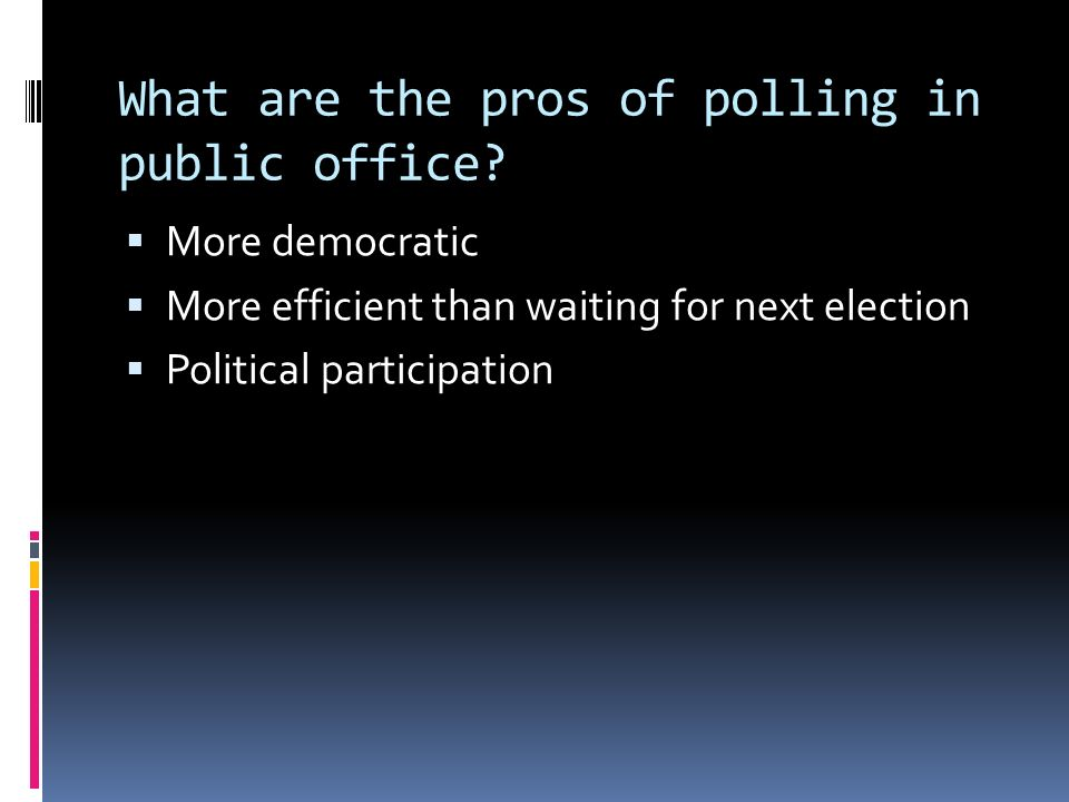What are the pros of polling in public office.
