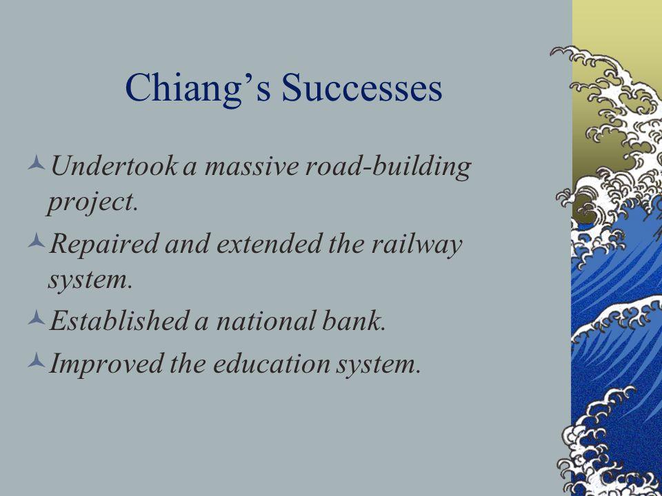 Chiangs Successes Undertook a massive road-building project.