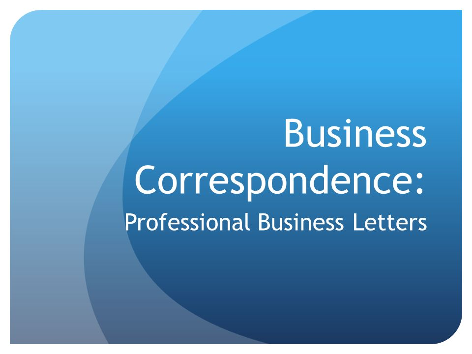 Business Correspondence: Professional Business Letters