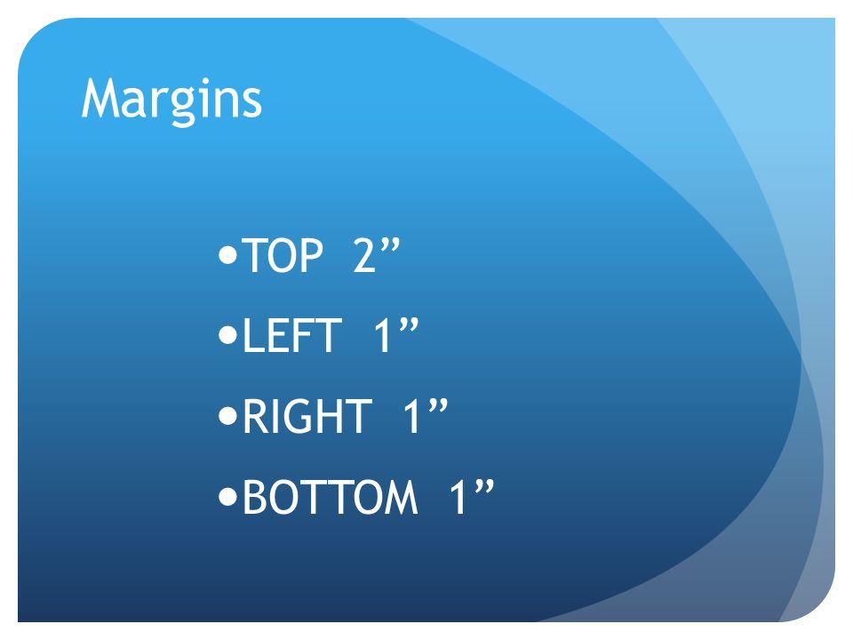 Margins TOP 2 LEFT 1 RIGHT 1 BOTTOM 1