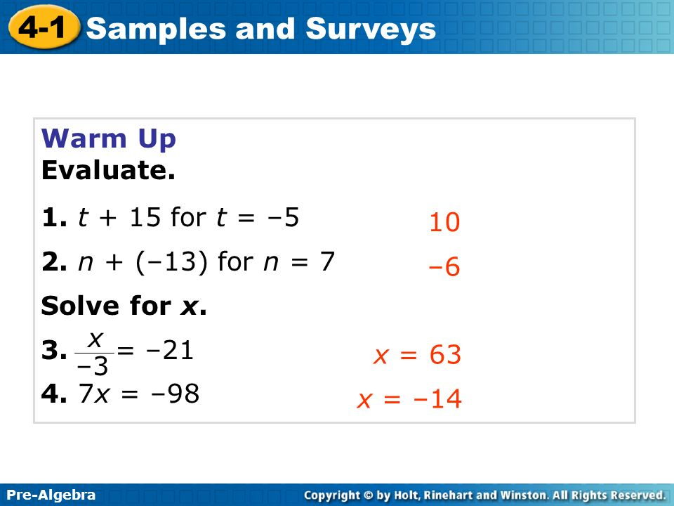 Pre-Algebra 4-1 Samples and Surveys Lesson Quiz: Part 1 Identify the population and sample.