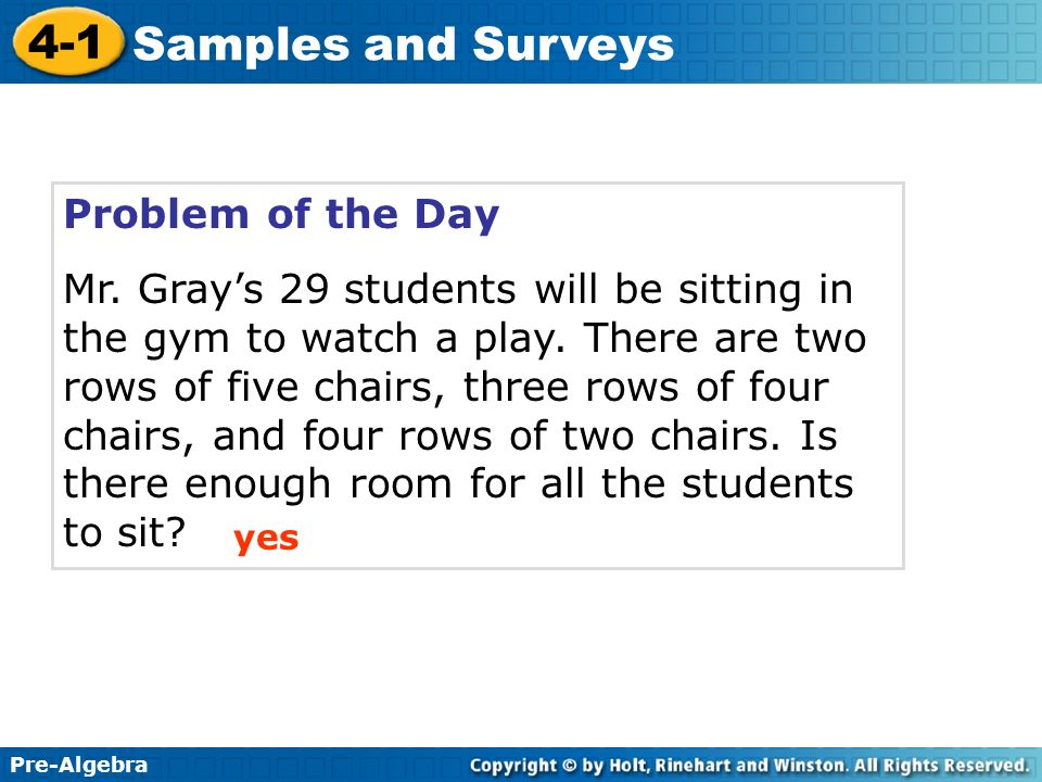 Pre-Algebra 4-1 Samples and Surveys Learn to recognize biased samples and to identify sampling methods.