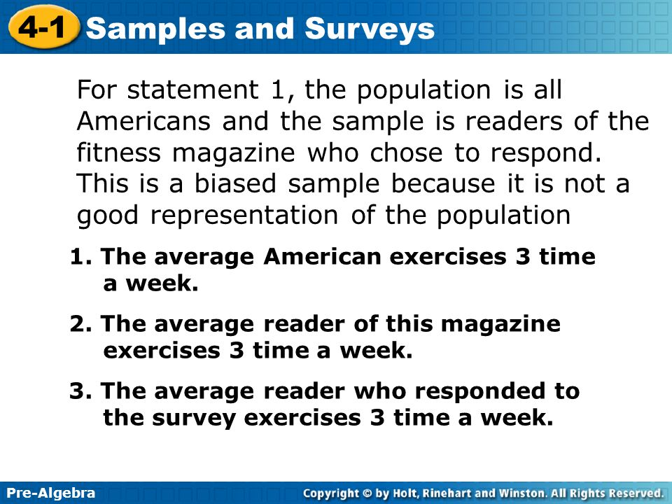 Pre-Algebra 4-1 Samples and Surveys Try This: Example 2A Identify the sampling method used.
