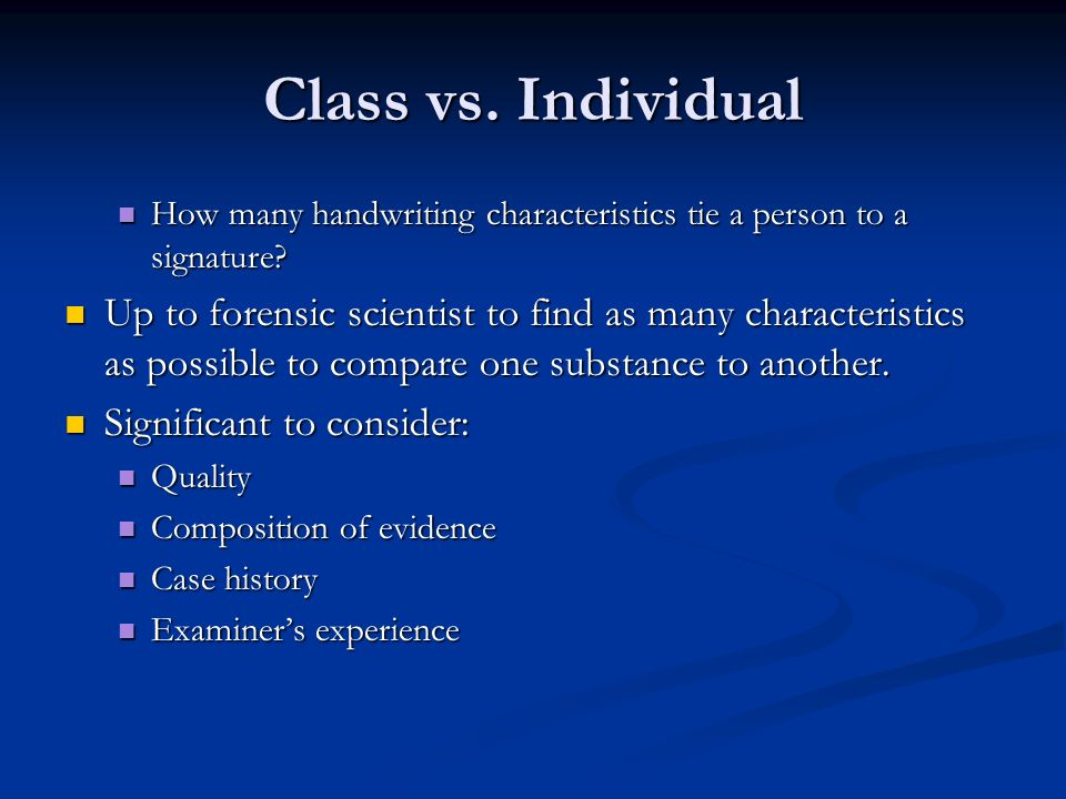 Class vs. Individual How many handwriting characteristics tie a person to a signature? How many handwriting characteristics tie a person to a signatur