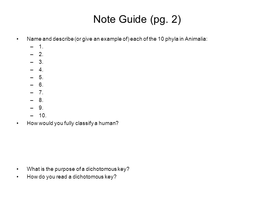 Note Guide (pg. 2) Name and describe (or give an example of) each of the 10 phyla in Animalia: –1. –2. –3. –4. –5. –6. –7. –8. –9. –10. How would you