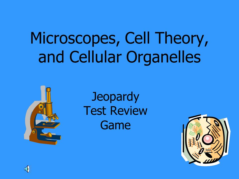 Microscopes, Cell Theory, and Cellular Organelles Jeopardy Test Review Game