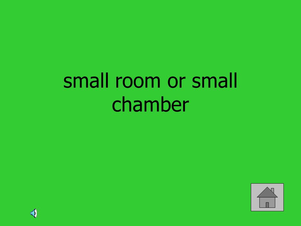 small room or small chamber