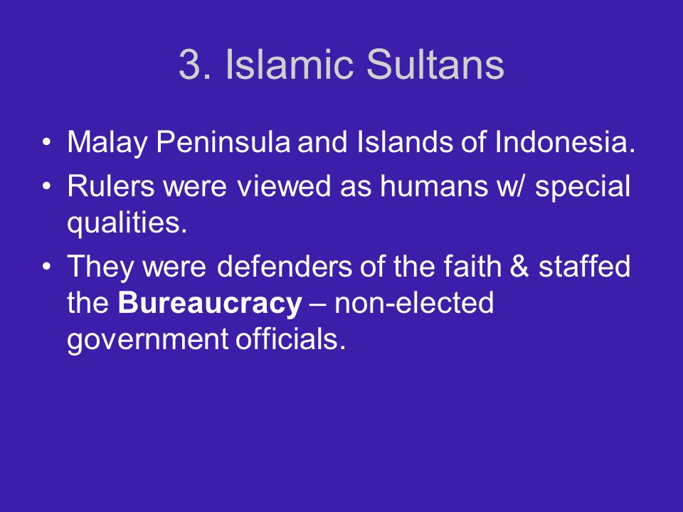 3.Islamic Sultans Malay Peninsula and Islands of Indonesia.