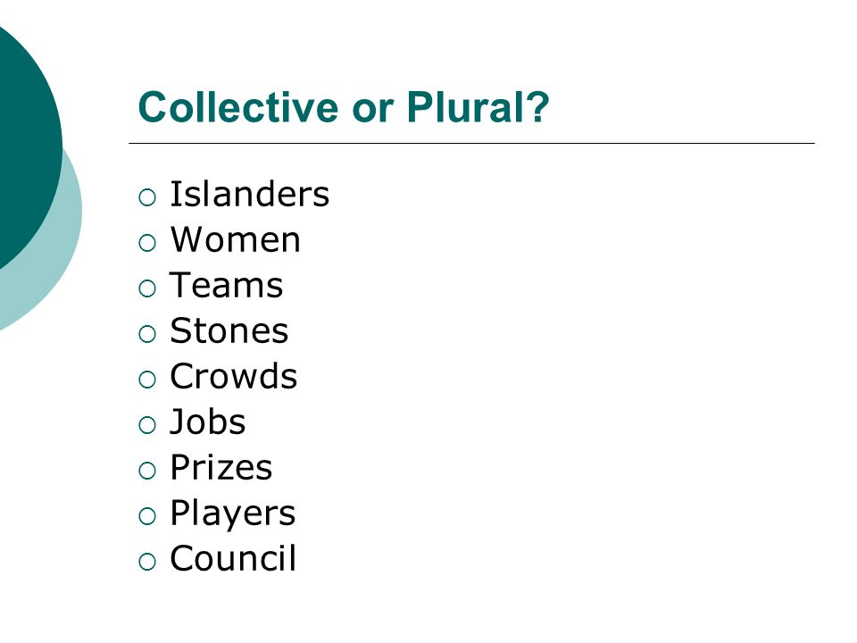 Collective or Plural? Islanders Women Teams Stones Crowds Jobs Prizes Players Council