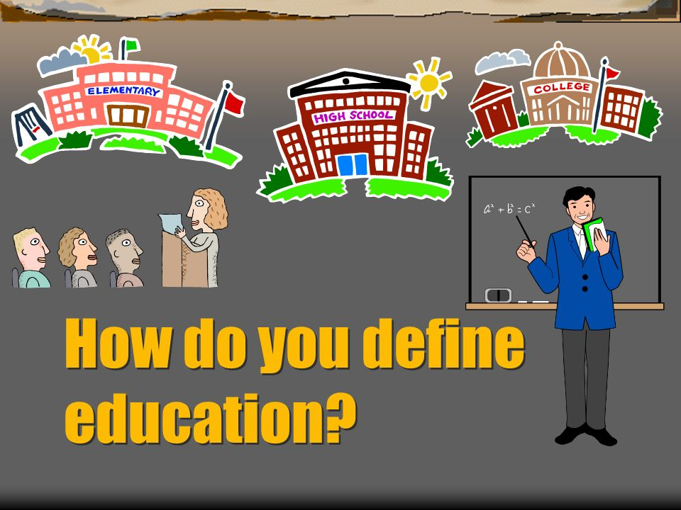 How do you define education