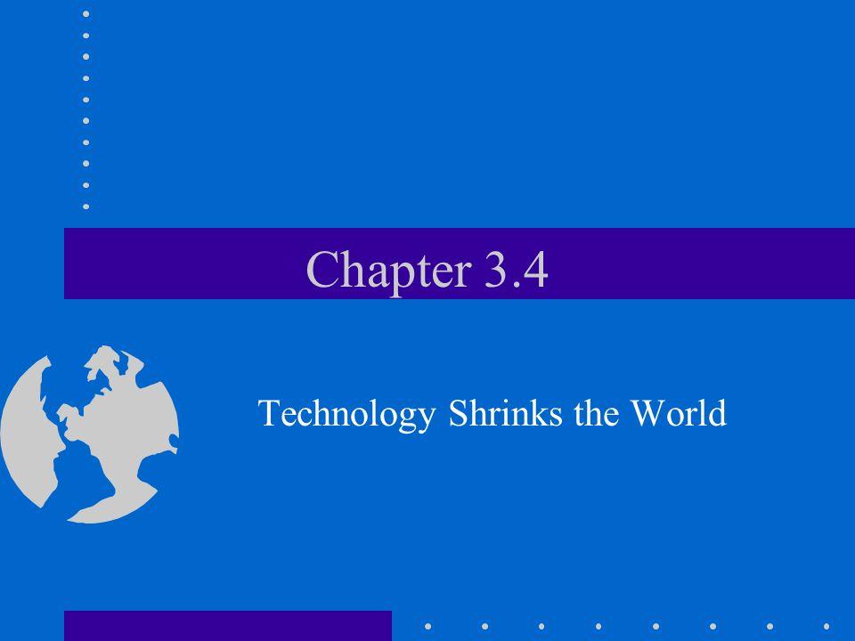 Chapter 3.4 Technology Shrinks the World
