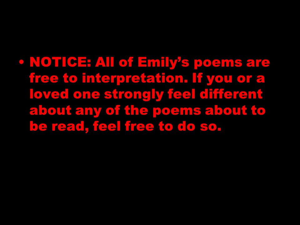 Entire Poem- personification of a soul Alliteration- The soul selects her own society Symbolism- Emilys reclusive nature, line 7: the emperor= someone of great importance or status to the speaker, line 11 valves of her attention= closing of the mind or heart Repetition: Unmoved- lines 5 and 7 Imagery: first 2 stanzas